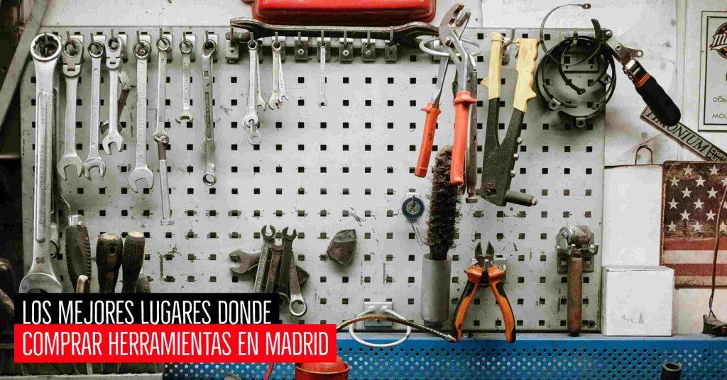 Los mejores lugares donde comprar herramientas en Madrid